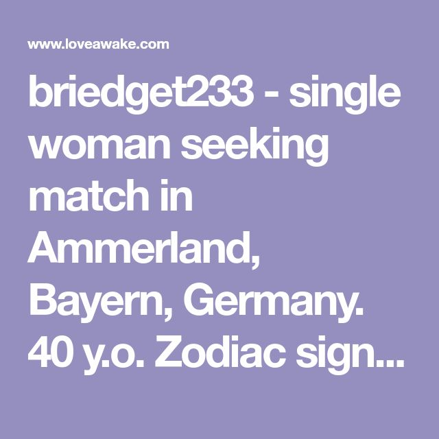 briedget233 - single woman seeking match in Ammerland, Bayern, Germany. 40 y.o. Zodiac sign: Gemini.  | Nigerian scammer 419 | romance scams | dating profile with fake picture