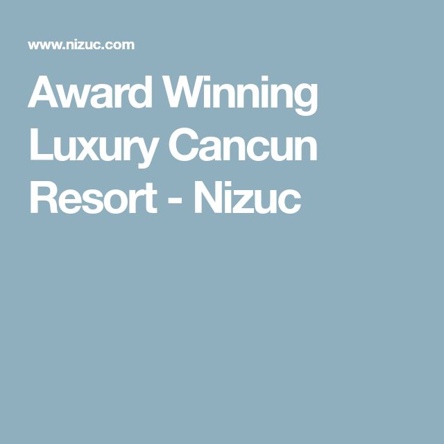 Award Winning Luxury Cancun Resort - Nizuc