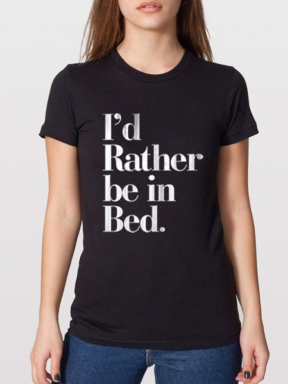 I'd Rather be in Bed Vintage Typography Women's Tee by RexLambo