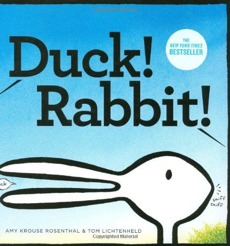 Duck! Rabbit! by Amy Krouse Rosenthal & Tom Lichthenheld