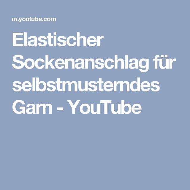 Elastischer Sockenanschlag für selbstmusterndes Garn - YouTube