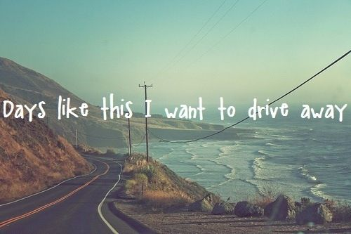 Part of Me by Katy Perry. Lyrics: Days like this I want to drive away♫ #Music #Song #Lyrics... But my stupid work schedule won't let me do it