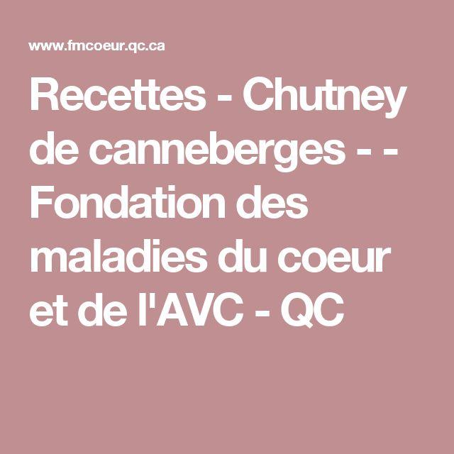 Recettes - Chutney de canneberges - - Fondation des maladies du coeur et de l'AVC - QC