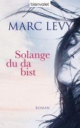 Marc Levy: Solange du da bist