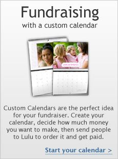 fundraising idea: custom calendars to sell. I have so many ideas for themes for this.