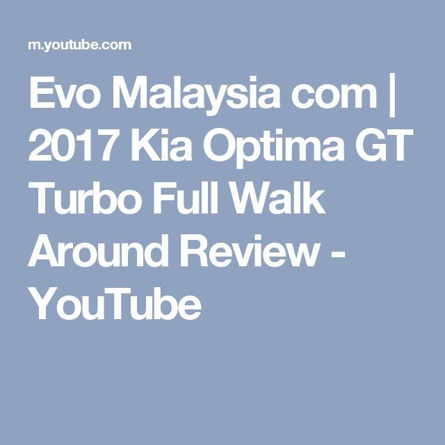 Evo Malaysia com   2017 Kia Optima GT Turbo Full Walk Around Review - YouTube