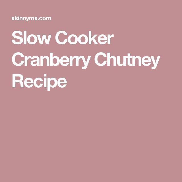 Slow Cooker Cranberry Chutney Recipe