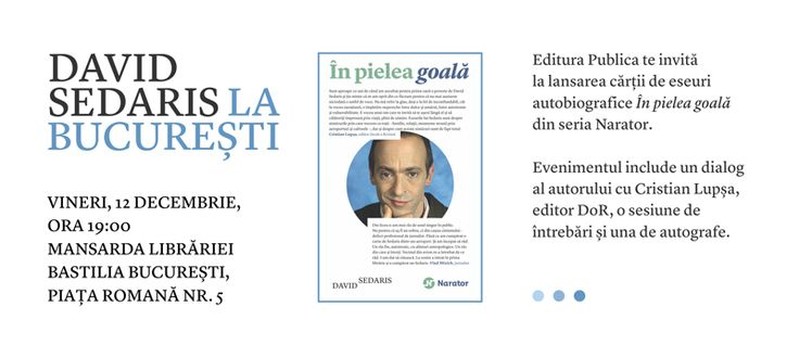 Invitație lansare carte David Sedaris la București: În pielea goală. #sedarislabucuresti #davidsedaris #nonfictiune #narator #editurapublica