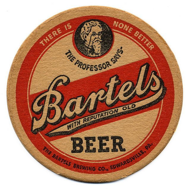Bartels Beer. The Bartels Brewing Co., Edwardsville, PA.