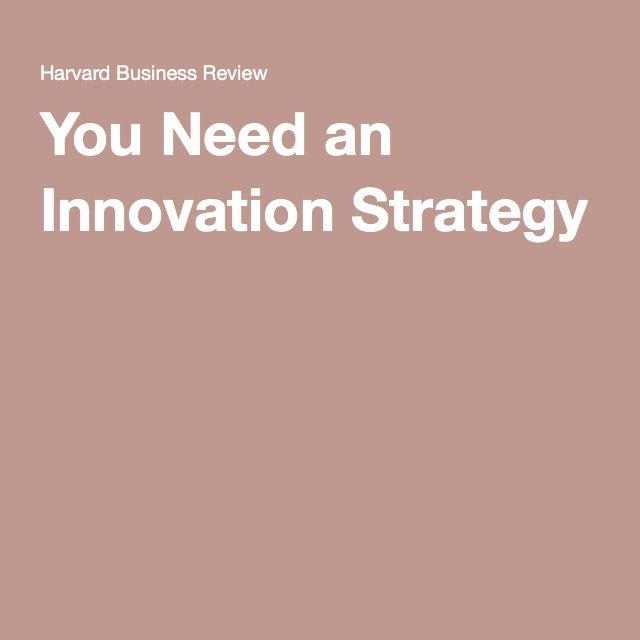 You Need an Innovation Strategy