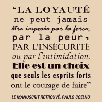 La loyauté selon Paulo Coelho...