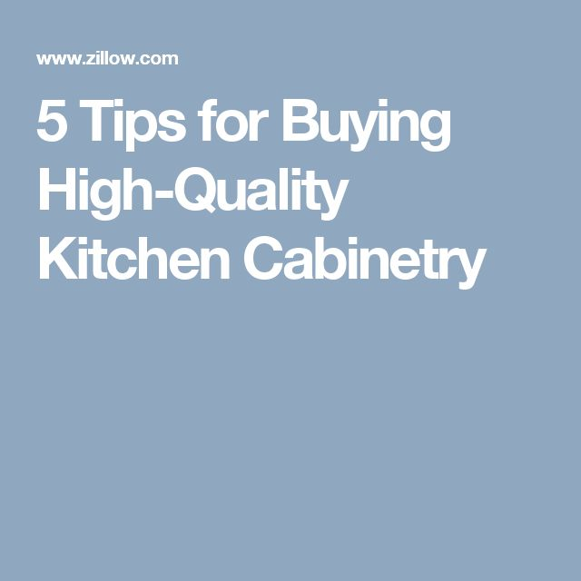 5 Tips for Buying High-Quality Kitchen Cabinetry