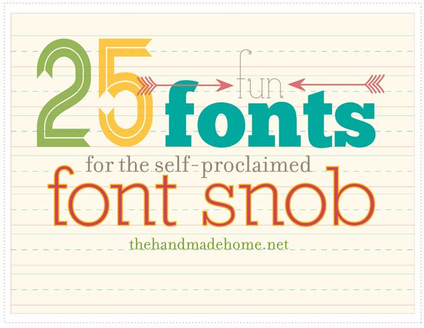 25 fun fonts for font snobs (all are free!): Fonts Free, Fonts Snob, Handmade Home, Free Fonts, 25 Free, 25 Fun, Cute Fonts, Fun Free, Fun Fonts