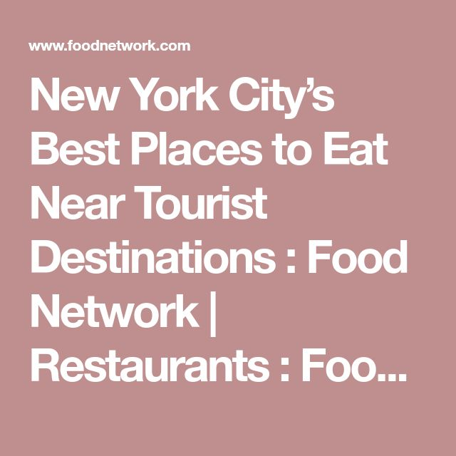 New York City's Best Places to Eat Near Tourist Destinations : Food Network | Restaurants : Food Network | Food Network