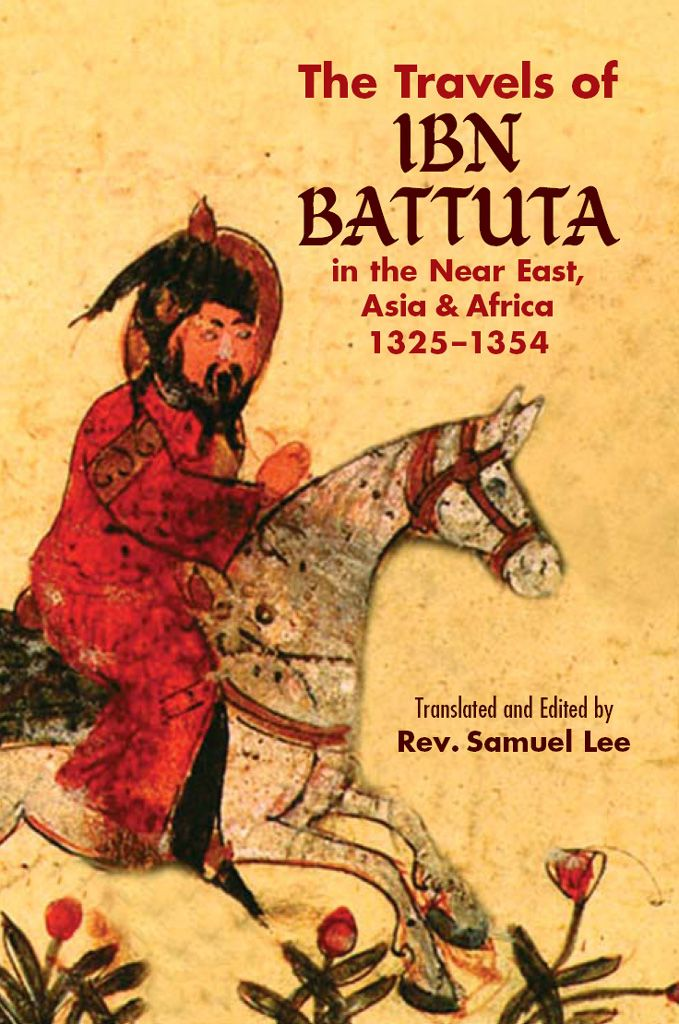 The Travels of Ibn Battuta by Ibn Battuta  In 1326, Ibn Battuta began a pilgrimage to Mecca that ended 27 years and 75,000 miles later. His engrossing account of that journey provides vivid scenes from Morocco, southern Russia, India, China, and elsewhere. 'Essential reading . . . the ultimate in real life adventure stories.' — History in Review.