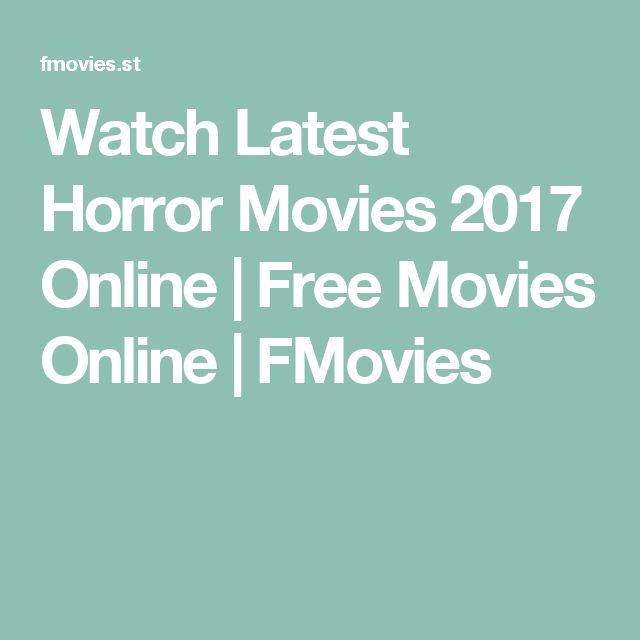 Watch Latest Horror Movies 2017 Online | Free Movies Online | FMovies