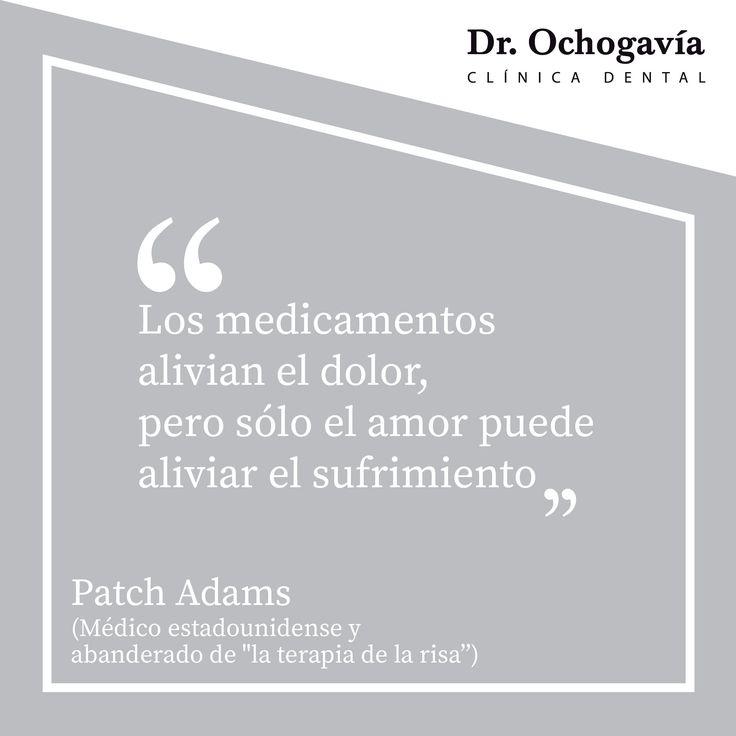 """Está comprobado, sentirse querido ayuda a afrontar los tratamientos. """"Ponemos humanidad a la profesionalidad"""" """"Los médicos alivian el dolor, pero sólo el amor puede aliviar el sufrimiento"""" Patch Adams"""