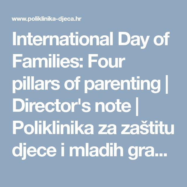 International Day of Families: Four pillars of parenting   Director's note   Poliklinika za zaštitu djece i mladih grada Zagreba
