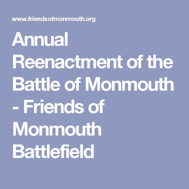 Annual Reenactment of the Battle of Monmouth - Friends of Monmouth Battlefield