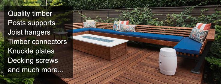 For decking we have quality timber, post supports, joist hangers, timber…