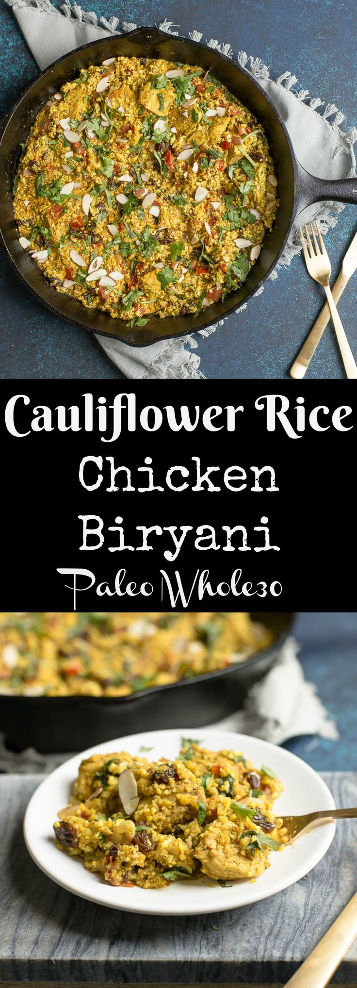 This classic Indian dish gets a healthy Paleo/Whole30 makeover with cauliflower rice. Easy 20 minute dinner the whole family will love!