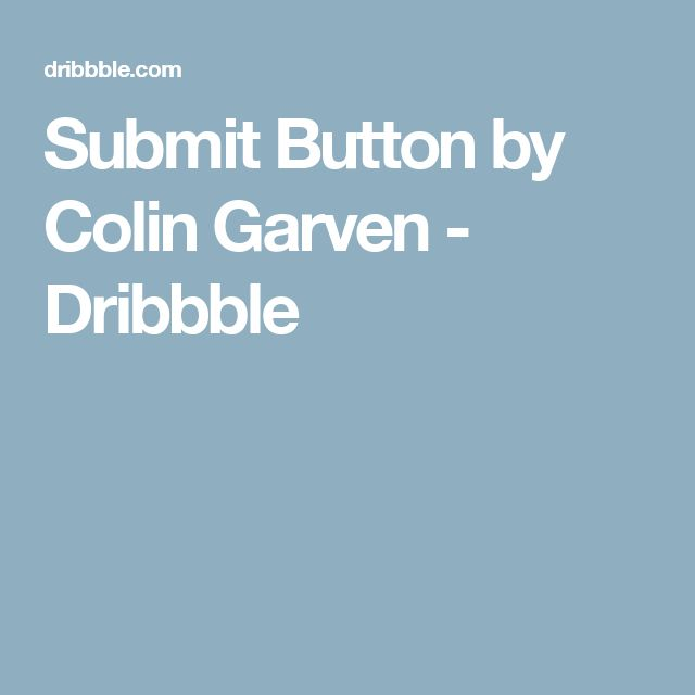 Submit Button by Colin Garven - Dribbble