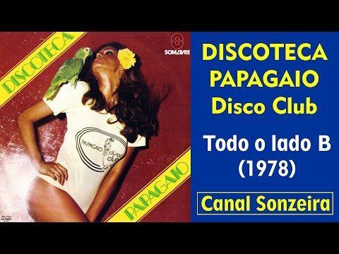 Discoteca Papagaio Disco Club (1978) Lado B – YouTube