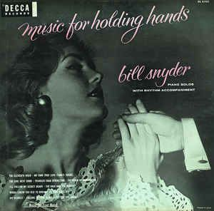 Bill Snyder - Music For Holding Hands (Vinyl, LP) at Discogs