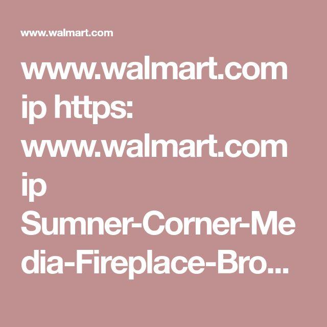 www.walmart.com ip https: www.walmart.com ip Sumner-Corner-Media-Fireplace-Brown 34480186?adid=1500000000000037938180