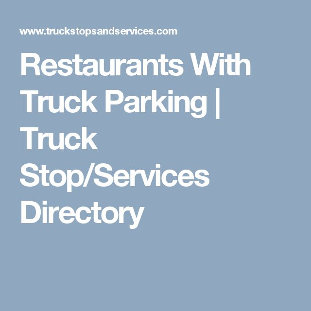 Restaurants With Truck Parking | Truck Stop/Services Directory