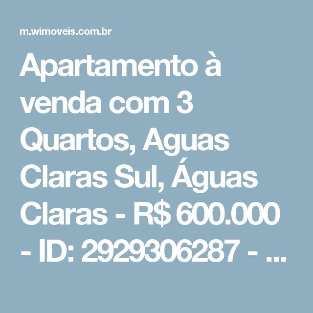Apartamento à venda com 3 Quartos, Aguas Claras Sul, Águas Claras - R$ 600.000 - ID: 2929306287 - Wimoveis