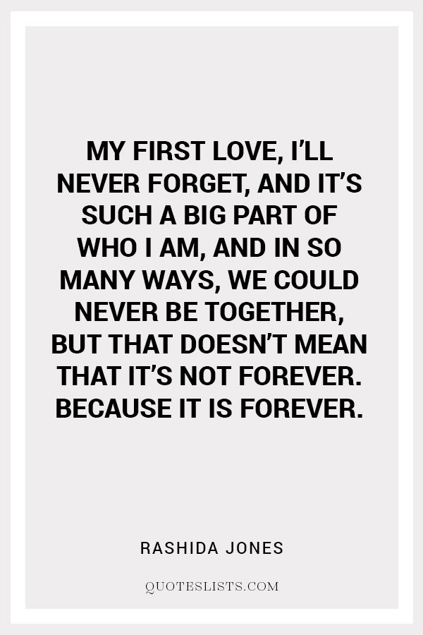 True Love Quote My first love, I'll never and it