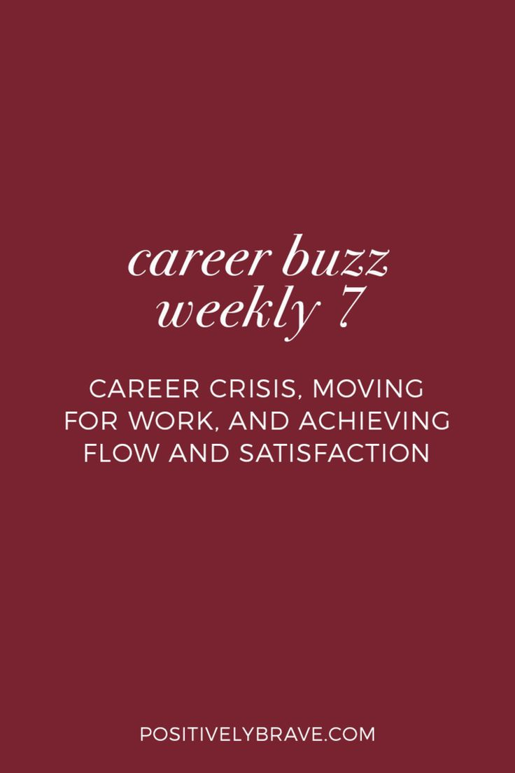 Career Buzz Weekly - Career crisis, moving for work, and achieving flow and satisfaction