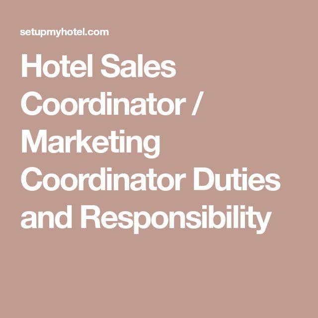 Hotel Sales Coordinator / Marketing Coordinator Duties and Responsibility
