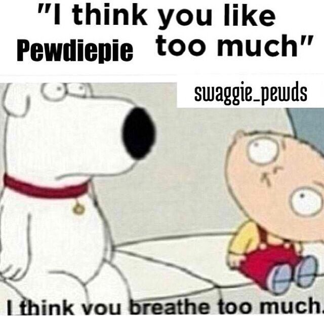 "Pewdiepie hahah sorry im a little off with my posts today, talking to my crush <3 lol so a pewdiepie post is on the board ""When boys..."" #TheFamilyGuy #FamilyGuy #Family_Guy #Stewie #Peter Griffin"