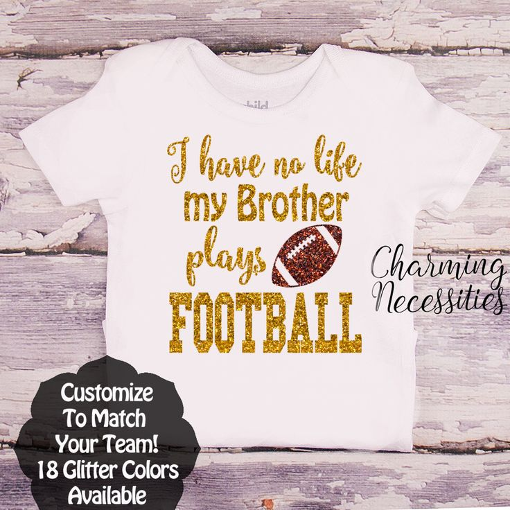 I Have No Life My Brother Plays Football SS - Football Sister - Personalized Custom Colors Baby Toddler Girl Fan Top, Little Sister Shirt - Charming Necessities