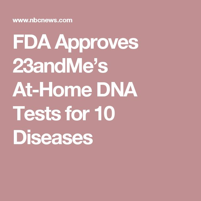 FDA Approves 23andMe's At-Home DNA Tests for 10 Diseases