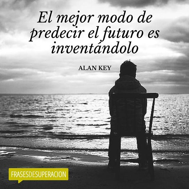 Una frase de motivacion sobre el mejor modo de predecir el futuro… #inspiración #citas #quotes frases de la vida http://frasesdesuperacion.com/ #frases #motivacion