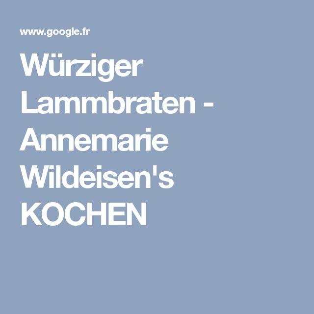 Würziger Lammbraten - Annemarie Wildeisen's KOCHEN