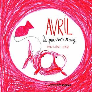 Avril le poisson rouge de Marjolaine Leray