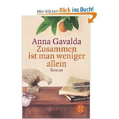 Zusammen ist man weniger allein (Anna Gavalda)