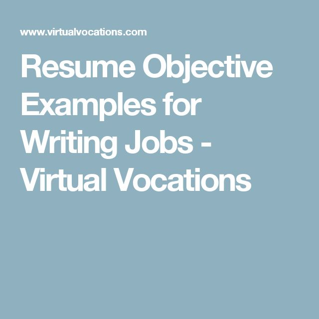 resume objective examples for writing jobs virtual vocations