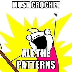I swear I'm going to have a stroke if I add one more thing to the list of what I want to crochet...