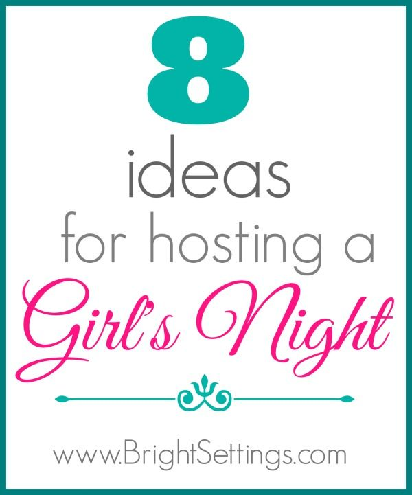 Here are 8 great ideas for planning your own Girl's Night In — a night to unwind with your girlfriends, enjoy great snacks, fun games, and good conversation! #girlsnight #partyideas #partyplanning