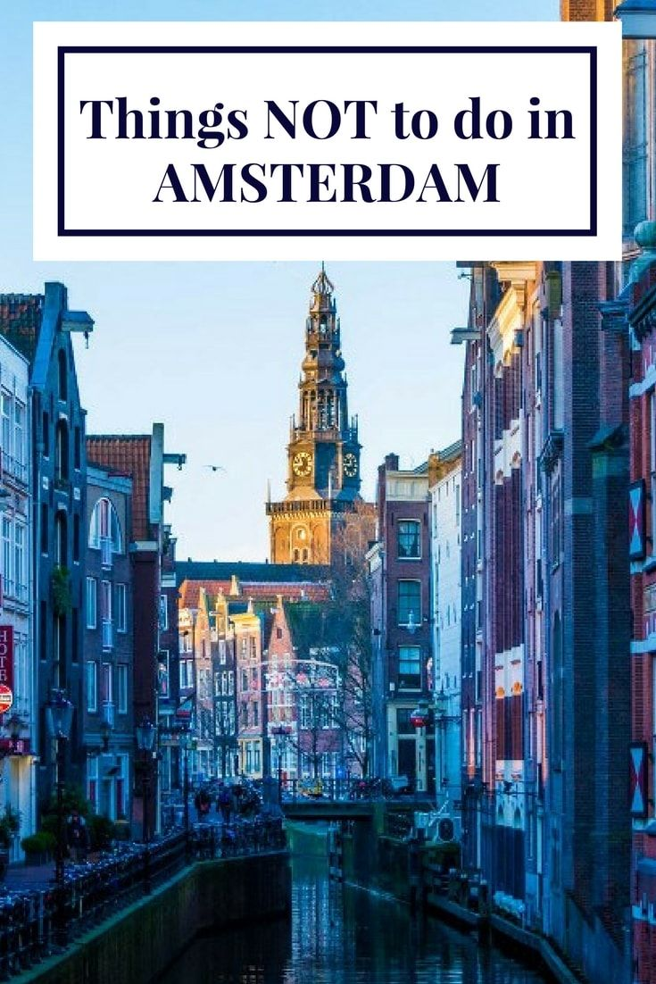 Thing NOT to do in Amsterdam | travelpassionate.com