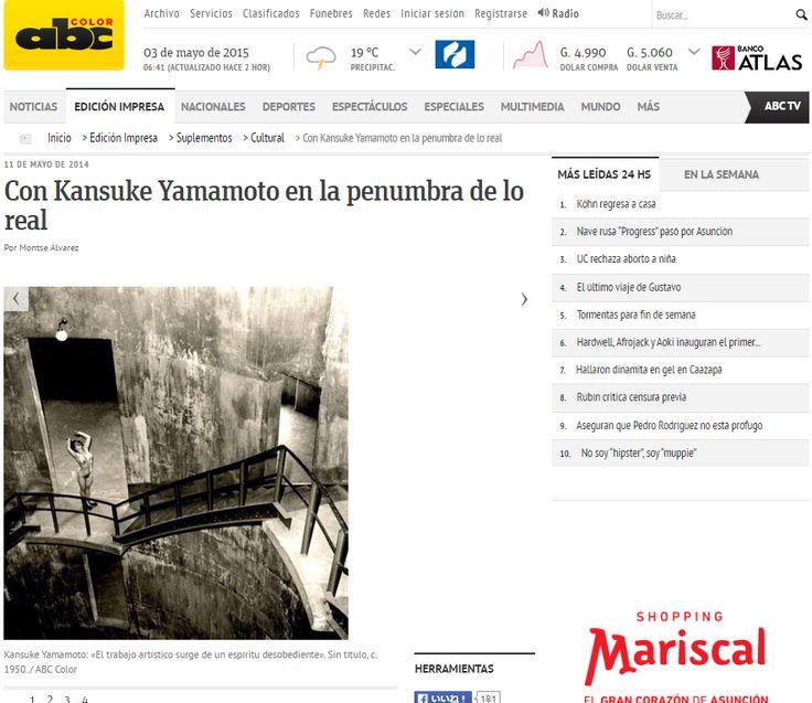 ABC / 11 DE MAYO DE 2014,  Con Kansuke Yamamoto en la penumbra de lo real  Por Montse Álvarez http://www.abc.com.py/edicion-impresa/suplementos/cultural/con-kansuke-yamamoto-en-la-penumbra-de-lo-real-1243458.html
