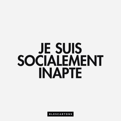 — Je suis socialement inapte. #LesCartons
