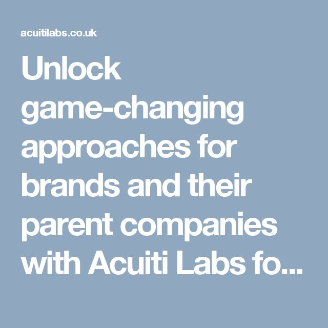 Unlock game-changing approaches for brands and their parent companies with Acuiti Labs for faster business growth >> http://acuitilabs.co.uk/digital-consulting/