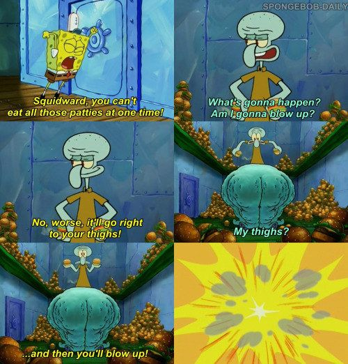 "When Squidward realized there were consequences to eating thousands of carbs. | 25 ""SpongeBob"" Quotes That Will Make You Laugh Every Time"