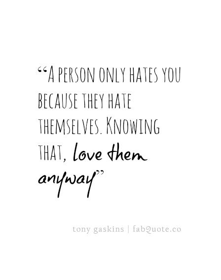 Quotes About Love Versus Hate : Tony Gaskins ?Hate versus Love? Fabulous Quotes Cierto! amame ...